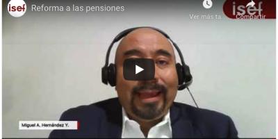 El Corredor de los Impuestos. L.C.C. Miguel Ángel Hernández Yescas. en #isef nos platica de la iniciativa de reforma a las pensiones.