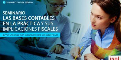 SEMINARIO LAS BASES CONTABLES EN LA PRÁCTICA Y SUS IMPLICACIONES FISCALES
