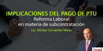 Implicaciones del pago de PTU - Reforma Laboral en materia de subcontratación